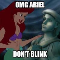 OMG Ariel! Don't Blink!