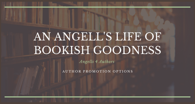 Angelol's for Authors author promotion options on An angell's Life of Bookish goodness