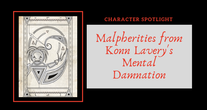 Malpherities from Konn Lavery's Mental Damnation