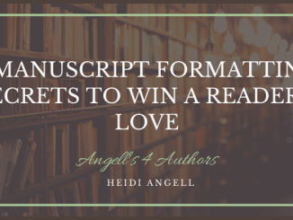 5 Manuscript Formatting Secrets to Win a Reader's Love