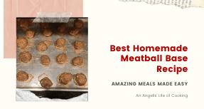 Best Homemade Meatball Base Recipe