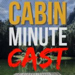 Cabin Minute Cast podcast logo