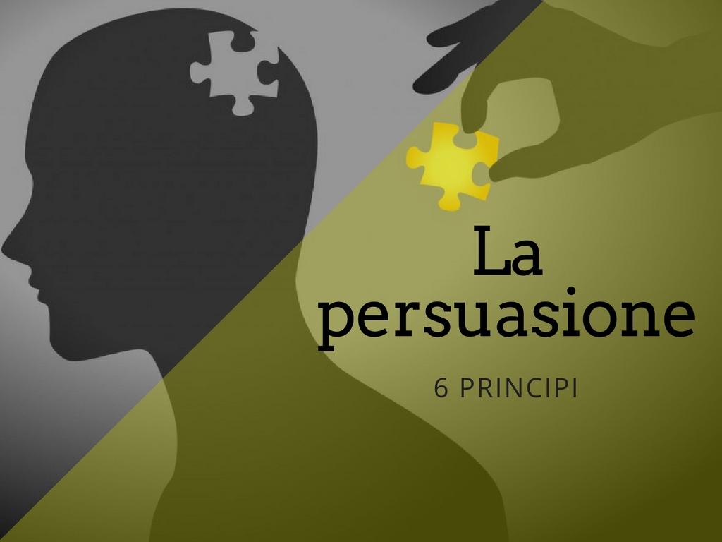 I 6 principi della persuasione