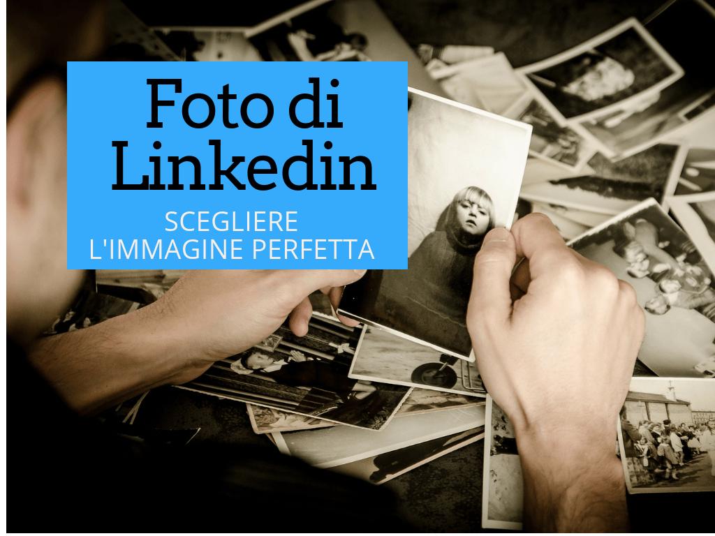 Foto profilo LinkedIn: come scegliere l'immagine perfetta