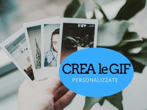 Crea GIF personalizzate