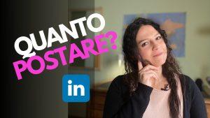 Quanto postare su LinkedIn