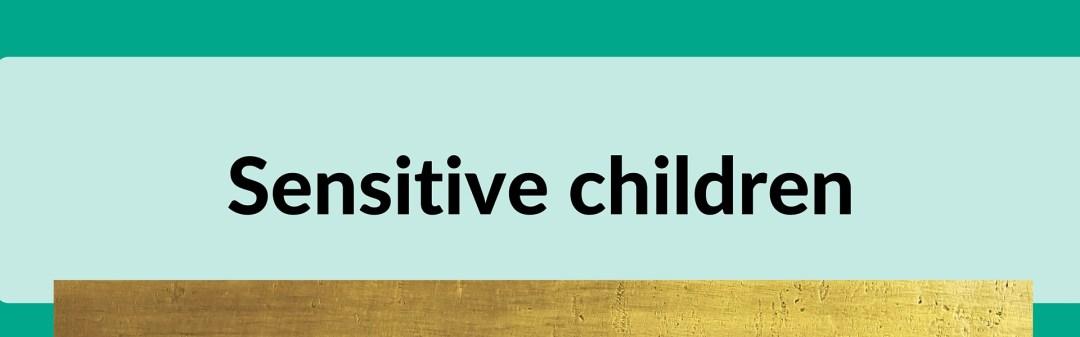 sensitive children