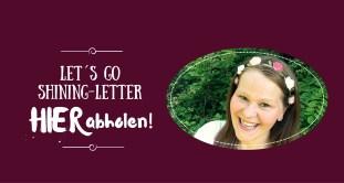 Let´s go shining Letter abholen