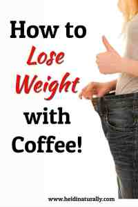 Lose weight with coffee