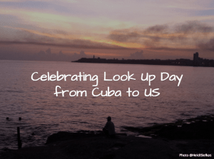 Celebrating_Look_Up_Day_from_Cuba_to_US