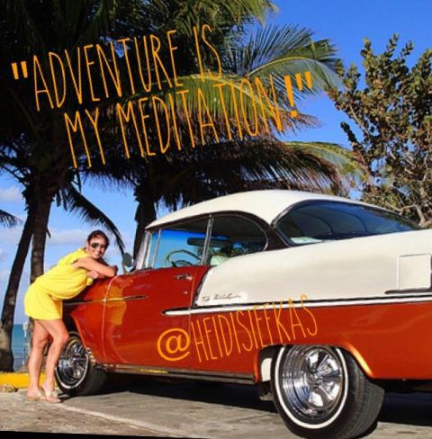 Adventure_is_my_meditation_Heidi_Siefkas_Cuba_Convertible