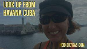Look_Up_with_author_heidi_Siefkas_in_Havana_Cuba