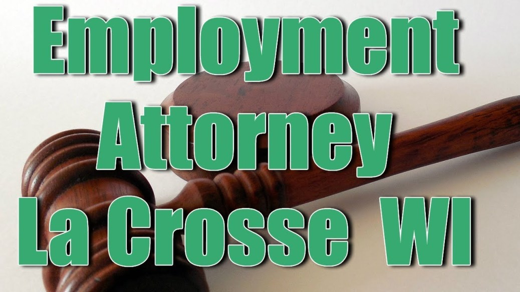 yt 9849 Best Wrongful Termination Employee Rights Employment Attorney La Crosse WI - Best Wrongful Termination Employee Rights Employment Attorney La Crosse WI