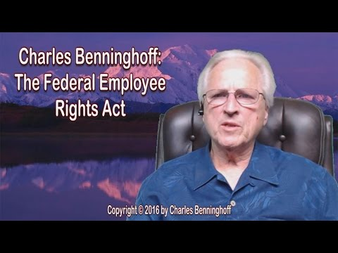 yt 9902 Charles Benninghoff The Federal Employee Rights Act - Charles Benninghoff: The Federal Employee Rights Act