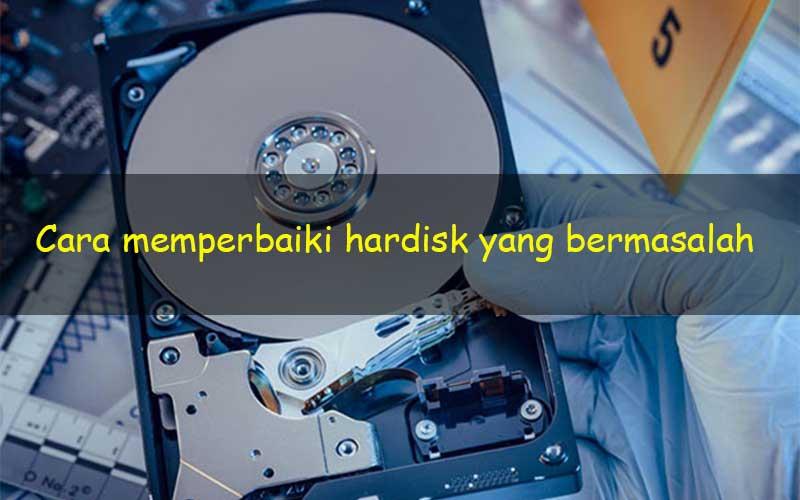 Cara Memperbaiki Hardisk