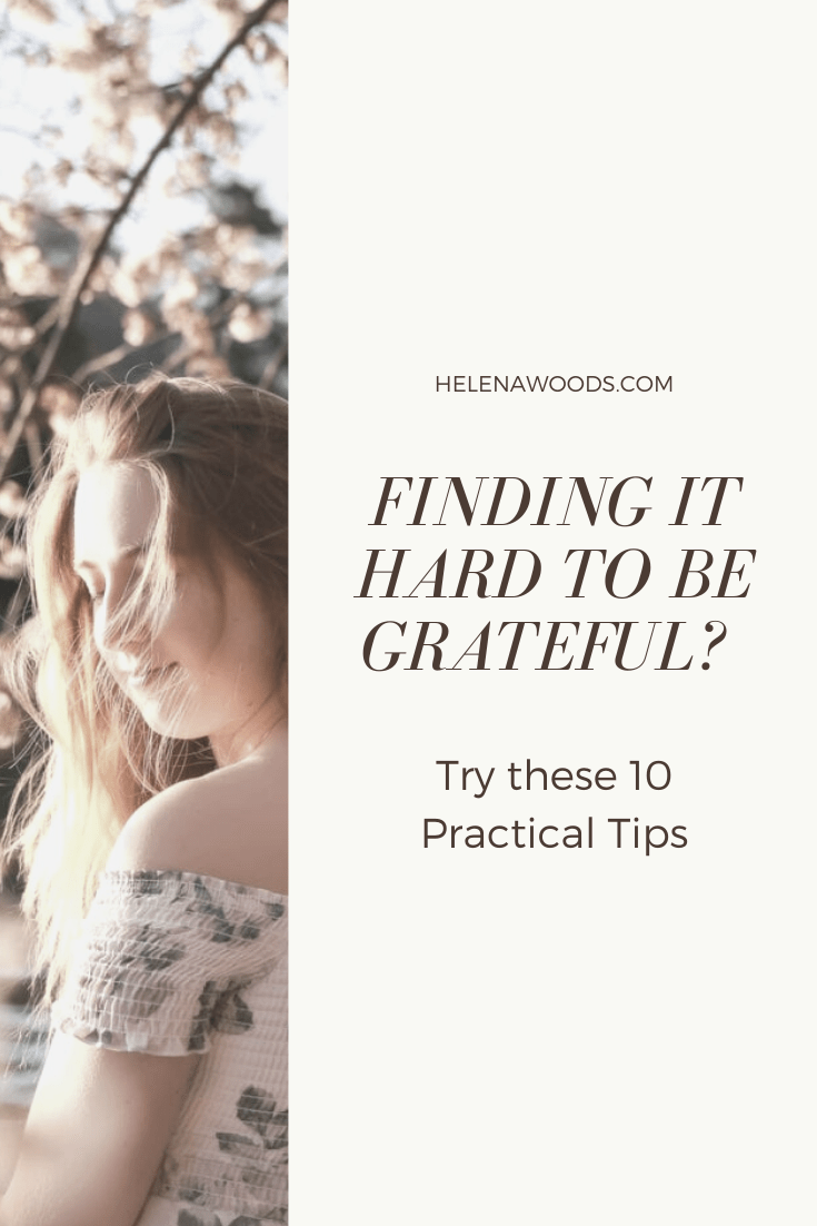 10 practical tips to finding gratitude and appreciation in life