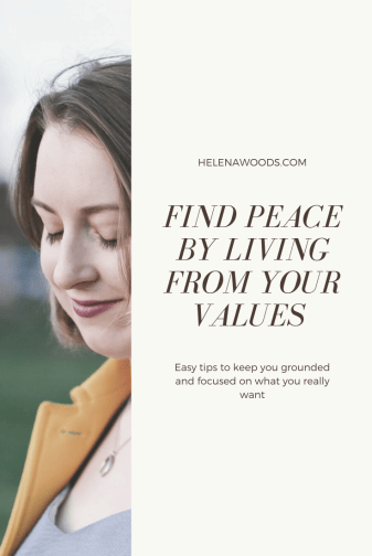 find peace by living from values and intentions