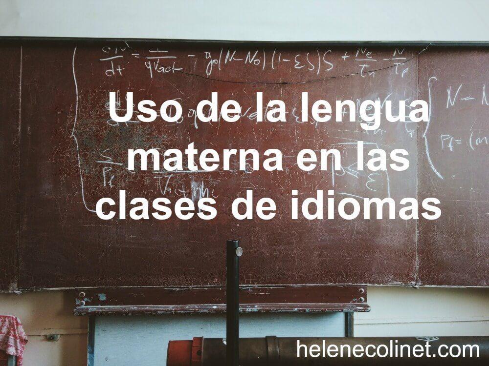uso lengua materna clase idiomas tprs españa