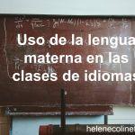 El uso de la lengua materna durante las clases de idiomas
