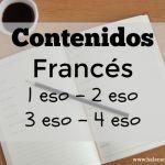 Contenidos para la asignatura de francés 1 ESO, 2 ESO, 3 ESO y 4 ESO