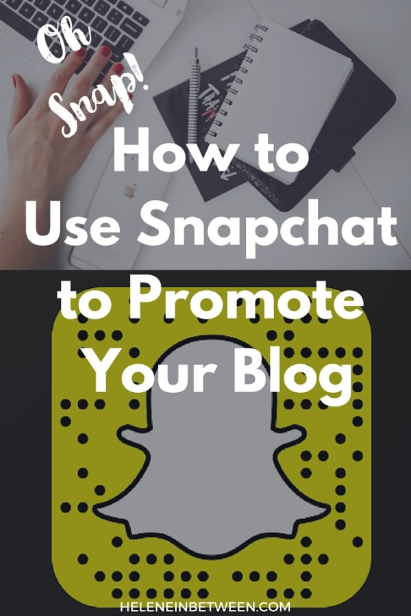 How to Promote Your Blog Using Snapchat + Snap Hacks You Need to Try!