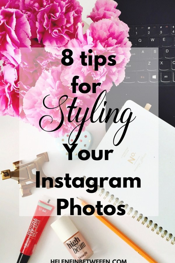 Tips for Styling Your Instagram Photos