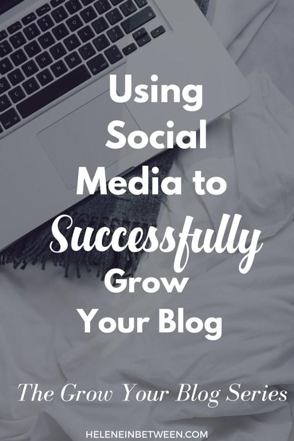 Using Social Media Successfully #GrowYourBlog Series
