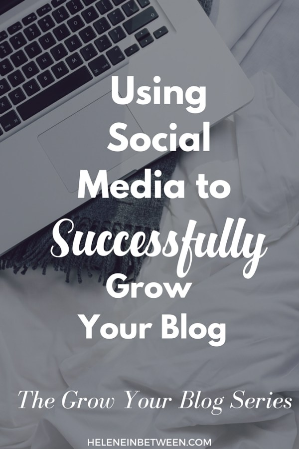Using Social Media Successfully #GrowYourBlog Series