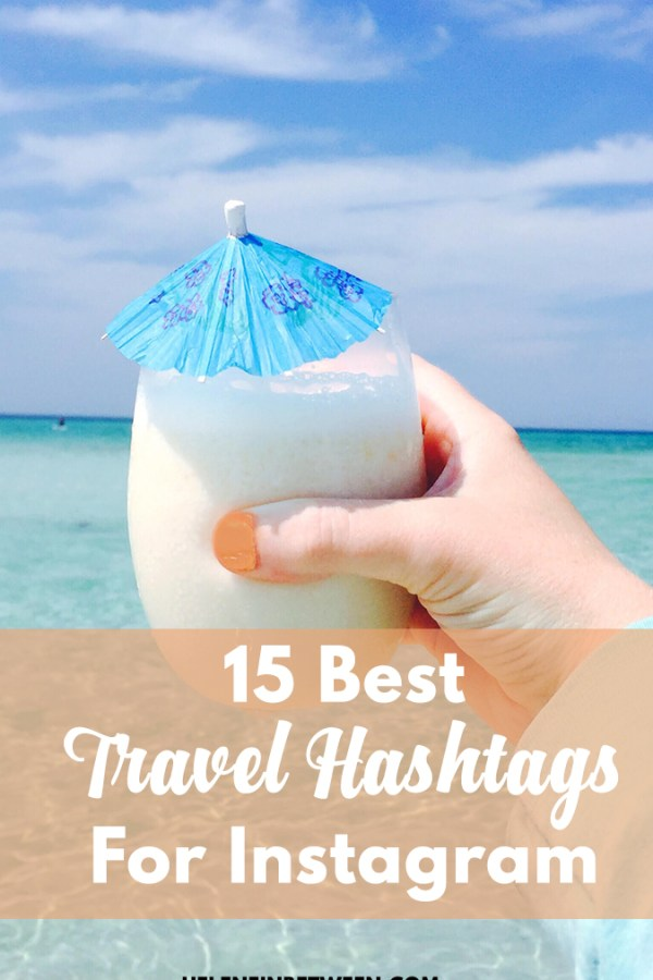 15 Best Travel Hashtags for Instagram