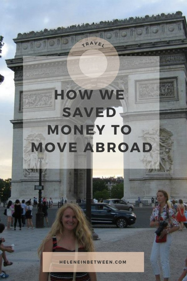 How We Saved Money To Move Abroad