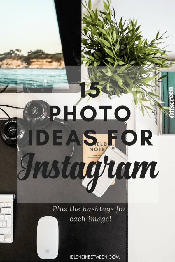 15 Photo Ideas For Instagram