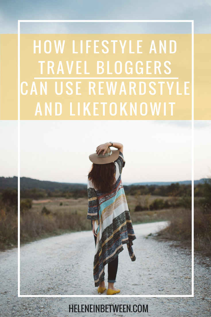 How Lifestyle and Travel Bloggers Can Use RewardStyle and LiketoKnowIt