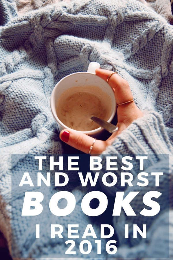 The Best (and Worst) Books I Read in 2016
