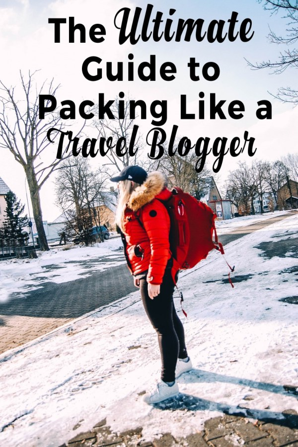 The Ultimate Guide to Packing Like a Travel Blogger