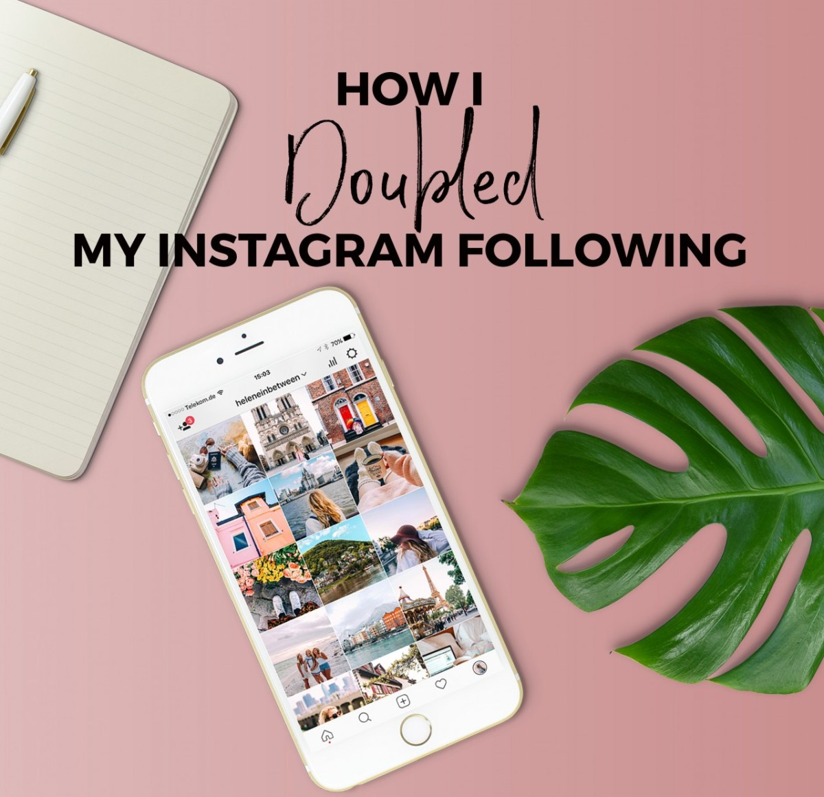 How I Doubled My Instagram Following in 5 Months (+ FREE Hashtag Library)
