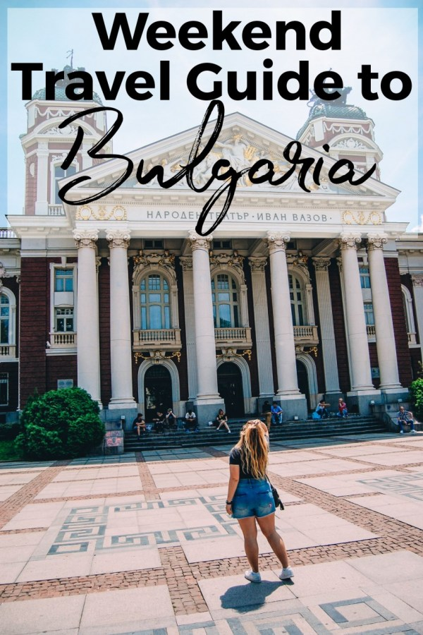 Weekend Travel Guide to Bulgaria