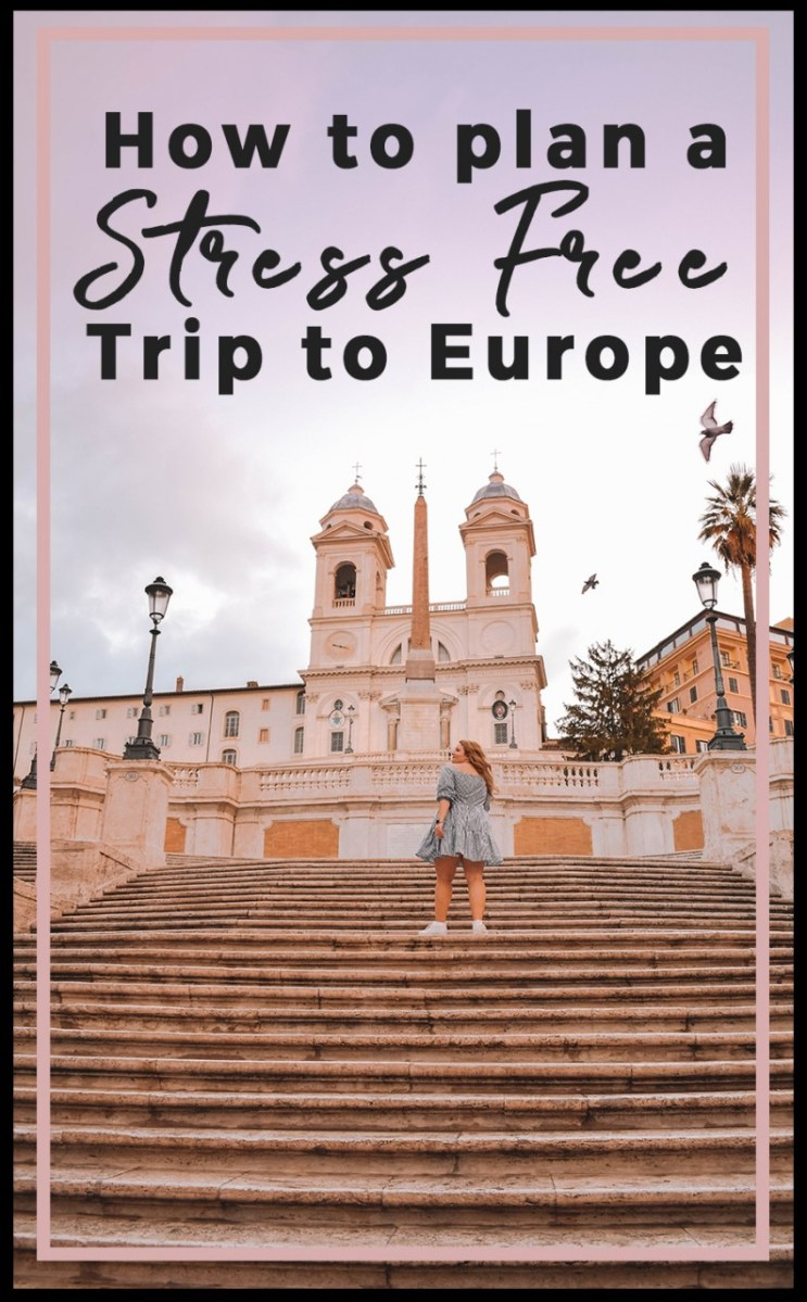 How to Plan a Stress Free Trip to Europe