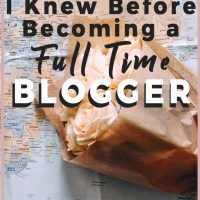 What I Wish I Knew Before Becoming a Full Time Blogger