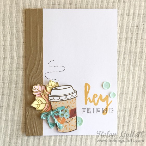 Hey Friend | 2015 Fall Coffee Lovers Bloghop, A blog hop for coffee loving cardmakers and pepercrafters | www.helengullett.com