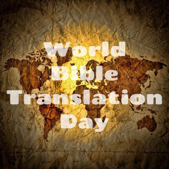 World Bible Translation Day | http://helengullett.com/?p=7580 | #WorldBibleTranslationDay #BiblelessPeopleGroups #UnreachedPeopleGroups #Pray #Praise