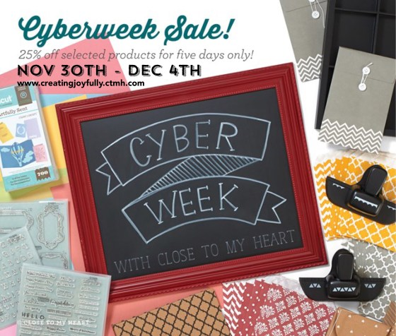 CTMH Cyber Week from Nov 30th - Dec 4th. Shop here --> creatingjoyfully.ctmh.com/retail/Category.aspx?CatalogID=136 | #ctmh #papercrafting #scrapbooking #cardmaking #cyberkweek #cybermonday #savemoneyoncraftingsupplies #savemoneyonepapercraftingsupplies