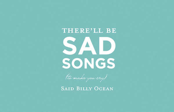 """There'll be sad songs, to make you cry,"" said Billy Ocean"