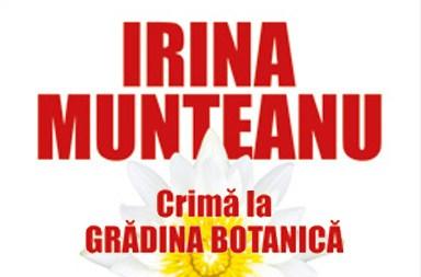 Irina Munteanu - Crimă la Grădina Botanică