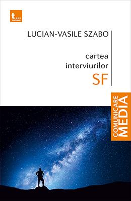 Cartea interviurilor SF - Lucian-Vasile Szabo