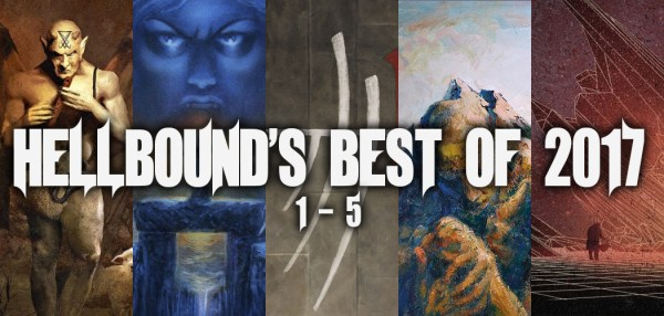 Hellbound's Best of 2017 - 1-5
