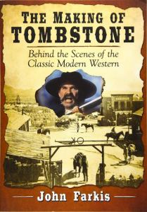 The Making of Tombstone by John Farkis