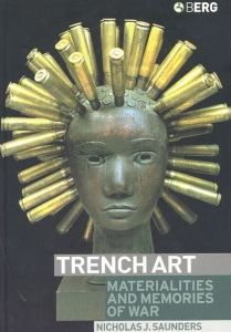 Trench Art by Nicholas J. Saunders