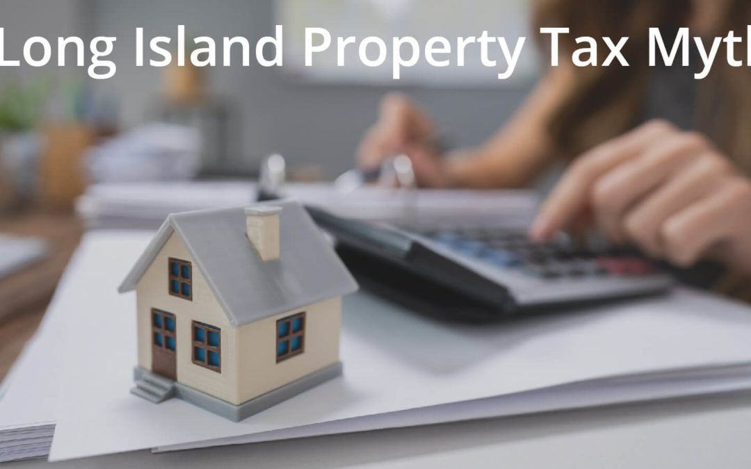 Long Island Property Tax Myths and Misconceptions