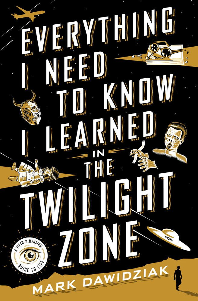Perfect for Today: A Guide to 'The Twilight Zone' and Life!