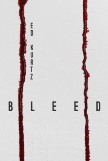 'Bleed' by Ed Kurtz – Author Interview